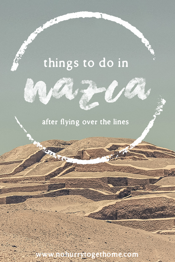 Four incredibly cool attractions in Nazca to visit after flying over the lines! From sandboarding the highest dune in the world to exploring cemeteries with mummies in them, this post will show you why a full day in Nazca after flying over the lines is so worth adding into your Peru itinerary! #Nazca #Peru #NazcaLines #NoHurryToGetHome #SouthAmerica #Ica #Sandboarding