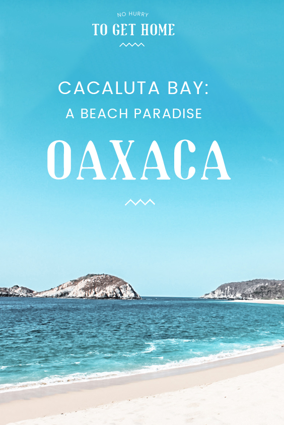 Looking for the best beaches in Huatulco? Head a bit out of time and you'll find Cacaluta, or what I like to call my secret beach paradise! Here's a travel guide with everything you need to know to plan your day trip. #Huatulco #Cacaluta #Oaxaca