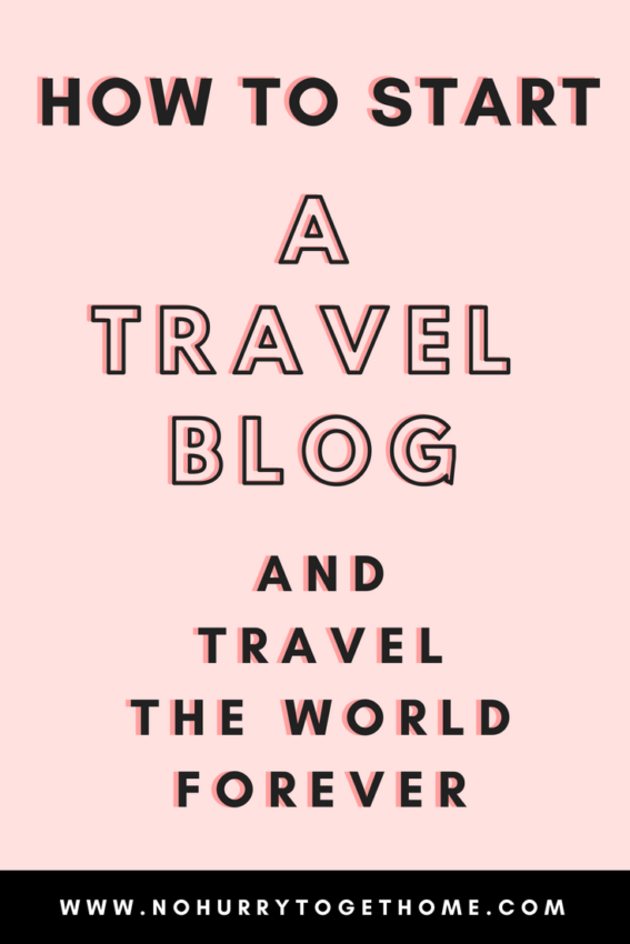 How To Start A Travel Blog (For Dummies