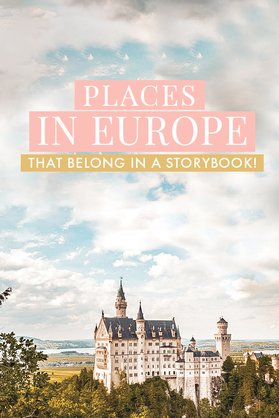 From German castles to seaside Portuguese towns, here are 7+ amazing destinations in Europe that belong in fairytales! #Europe