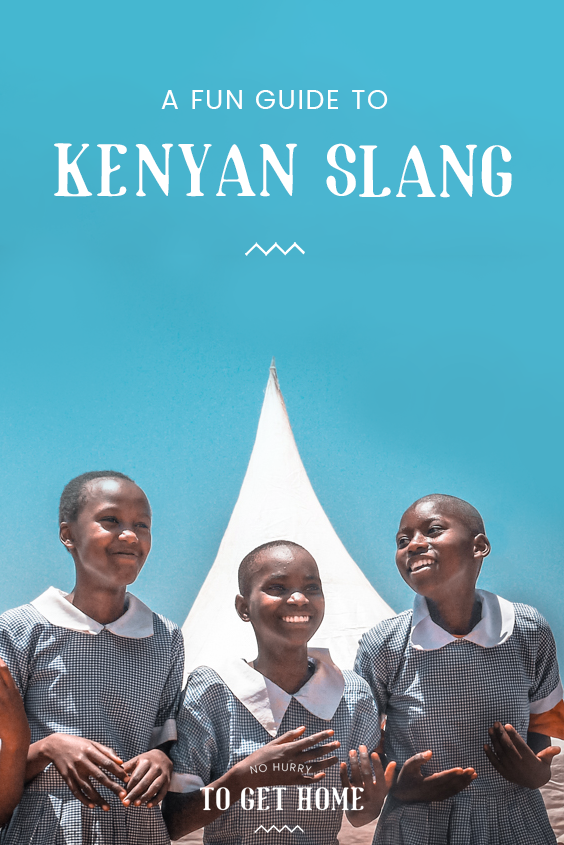 Want to speak Swahili like a boss? Here's a quick and fun guide to Kenyan slang and words that have been influenced by Sheng.