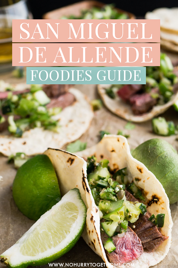 Want to eat at the best restaurants in San Miguel de Allende? From tacos to chilaquiles and even international food, here are all the best places to eat in San Miguel de Allende, one of the most alluring places to visit in Mexico. #Mexico