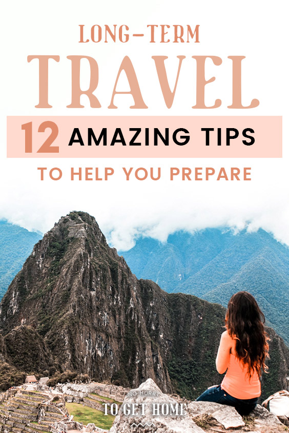Feeling a bit nervous about starting your round-the-world trip? It happened to us all! Four years after setting out, here are my top tips to help you prepare for your first long-term trip!