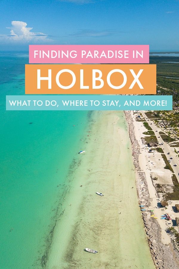 Planning a trip to Holbox Island, Mexico? In this travel guide to Holbox, I share the best things to do in this paradise island in the Mayan Riviera, including travel tips, the best hotels for any budget, how to get there, and what to do!