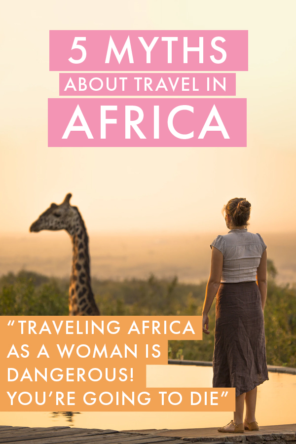 Visiting Africa as a woman alone soon? You're bound to hear a lot of misconceptions and myths about solo female travel in Africa. In this post, I address the five most common myths and misconceptions about travel in Africa.