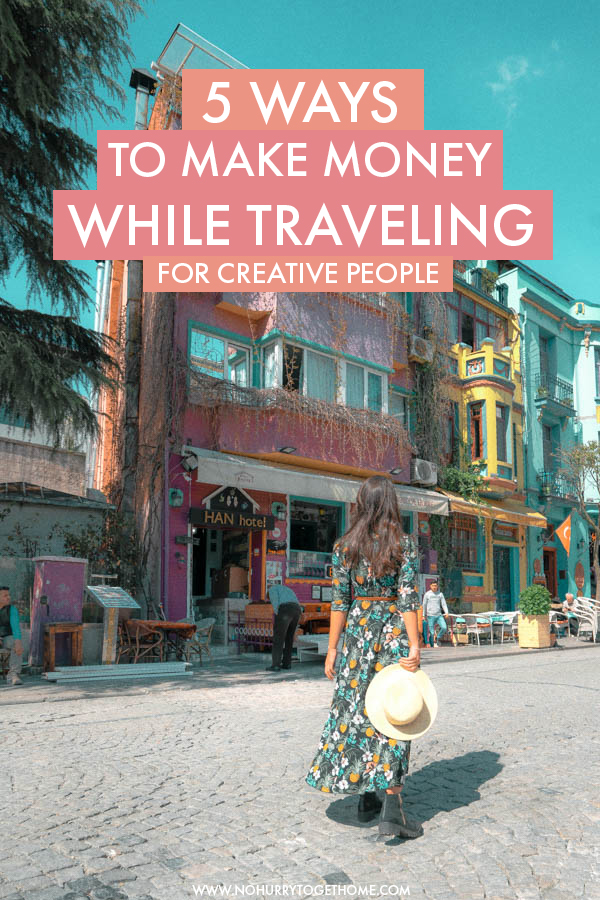 Wondering how to start the digital nomad lifestyle? Here are five proven ways to make money while treaveling for creative people - From travel blogging to a few freelance business ideas, here are five ways in which I make enough money to travel the world!