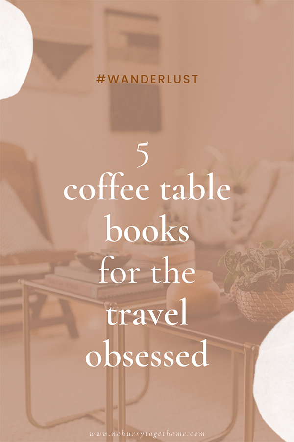 Coffee table books are a great way to travel, even if you're staying home. On this post, we share 5 of the most beautiful travel themed coffee table books that will ignite your wanderlust and decorate your home full of travel ideas! #Travel